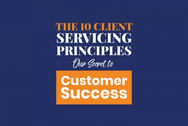 The 10 Client Servicing Principles – Our Secret to Customer Success